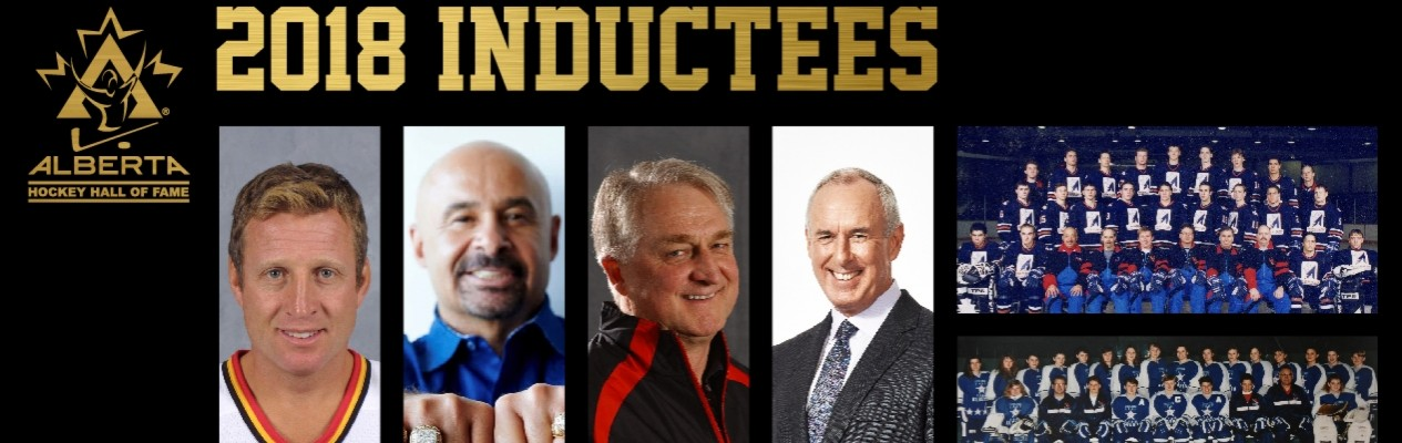Mike Vernon, Grant Fuhr, Wally Kozak, Ron MacLean, and the 1991 Team Alberta Female and 1999 Team Alberta Male squads comprise the Alberta Hockey Hall of Fame's Class of 2018