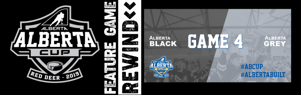 2019 Alberta Cup Rewind: Game 4 - Alberta Black vs Alberta Grey