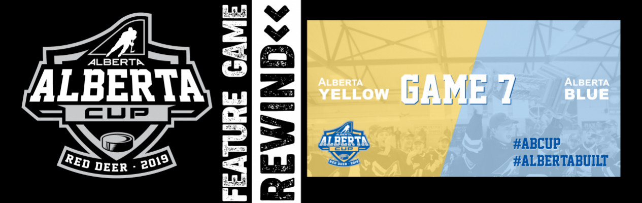 2019 Alberta Cup Rewind: Game 7 - Alberta Yellow vs Alberta Blue