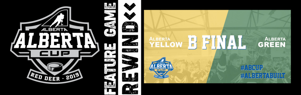 2019 Alberta Cup Rewind: B Final - Alberta Yellow vs Alberta Green