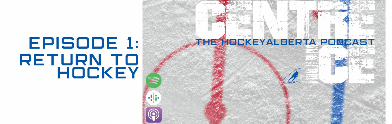 Introducing Centre Ice: The Hockey Alberta Podcast